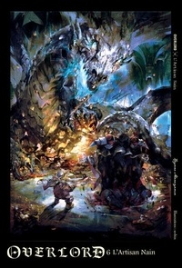 Kugane Maruyama et  So-bin - Overlord Tome 6 : L'Artisan nain.