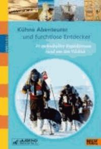 Kühne Abenteurer und furchtlose Entdecker - 20 spektakuläre Expeditionen rund um den Globus.