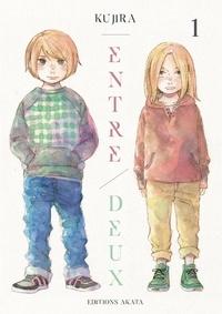 Kujira et Claire Olivier - Entre deux  : Entre deux - tome 1.