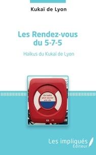 Kukaï de Lyon - Les rendez-vous du 5-7-5 - Haïkus du Kukaï de Lyon.