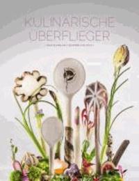 Kulinarische Überflieger - Das Hangar-7-Kochbuch 2013.