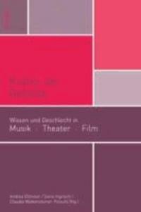 Kultur der Gefühle - Wissen und Geschlecht in Musik, Theater, Film.
