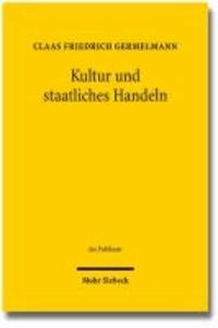 Kultur und staatliches Handeln - Grundlagen eines öffentlichen Kulturrechts in Deutschland.
