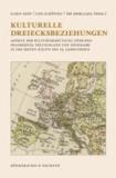 Kulturelle Dreiecksbeziehungen - Aspekte der Kulturvermittlung zwischen Frankreich, Deutschland und Dänemark in der ersten Hälfte des 19. Jahrhunderts.