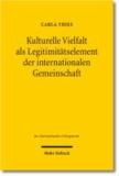 Kulturelle Vielfalt als Legitimitätselement der internationalen Gemeinschaft.