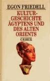 Kulturgeschichte Ägyptens und des alten Orients - Leben und Legende der vorchristlichen Seele.
