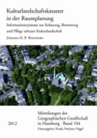 Kulturlandschaftskataster in der Raumplanung - Informationssysteme zur Erfassung, Bewertung und Pflege urbaner Kulturlandschaft.