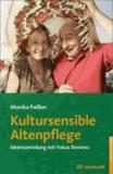 Kultursensible Altenpflege - Ideensammlung mit Fokus Demenz.