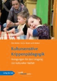 Kultursensitive Krippenpädagogik - Anregung für den Umgang mit kultureller Vielfalt.