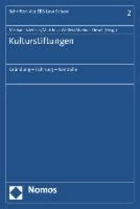 Kulturstiftungen - Gründung - Führung - Kontrolle.