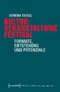 Kulturveranstaltung Festival - Formate, Entstehung und Potenziale.