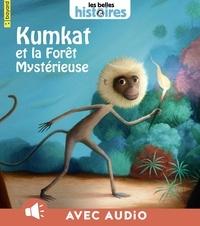 Éric PUYBARET - Kumkat et la forêt mystérieuse.