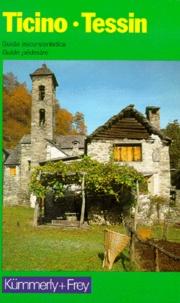 Kümmerly + Frey - Ticino : Tessin. - Guida escursionistica : guide pédestre, édition bilingue franco-italienne.