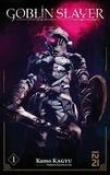 Kumo Kagyu - Goblin slayer Tome 1 : .