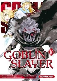 Kumo Kagyu et Kousuke Kurose - Goblin slayer Tome 10 : .