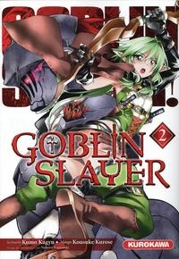 Kumo Kagyu et Kousuke Kurose - Goblin slayer Tome 2 : .