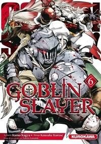 Kumo Kagyu - Goblin slayer Tome 6 : .