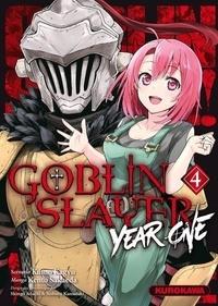 Kumo Kagyu et Kento Sakaeda - Goblin Slayer : Year One Tome 4 : .