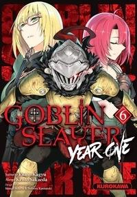 Kumo Kagyu et Kento Sakaeda - Goblin Slayer : Year One Tome 6 : .