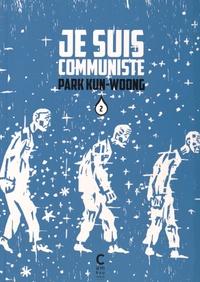 Kun-woong Park - Je suis communiste Tome 2 : .
