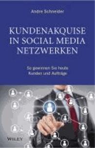 Kundenakquise in Social-Media-Netzwerken - So gewinnen Sie heute Kunden und Aufträge.