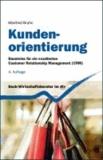Kundenorientierung - Bausteine für ein exzellentes Customer Relationship Management (CRM).