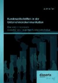 Kundenzeitschriften in der Unternehmenskommunikation: Eine Vergleichsanalyse deutscher und russischer Kundenzeitschriften.