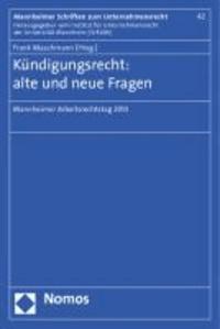 Kündigungsrecht: alte und neue Fragen - Mannheimer Arbeitsrechtstag 2013.
