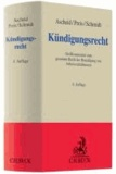 Kündigungsrecht - Großkommentar zum gesamten Recht der Beendigung von Arbeitsverhältnissen.