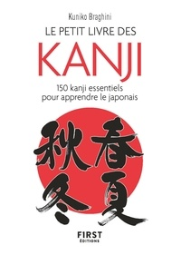 Kuniko Braghini - Le petit livre des kanji - 150 kanji essentiels pour apprendre le japonais.
