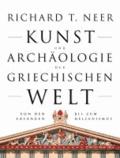 Kunst und Archäologie der griechischen Welt - Von den Anfängen bis zum Hellenismus.