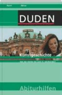 Kunstgeschichte - Von der Antike bis zum 21. Jahrhundert.