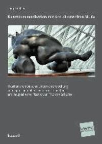 Kunstkommunikation mit der »Bronzefrau Nr. 6« - Qualitativ empirische Unterrichtsforschung zum Sprechen über zeitgenössische Kunst am Beispiel einer Plastik von Thomas Schütte.