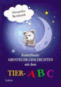 Kunterbunte Abenteuer-Geschichten mit dem Tier-ABC.