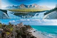 """KUNTH Bildband Die Farben der Erde - Nordamerika - Die faszinierendsten Naturlandschaften der """"Neuen Welt""""."""