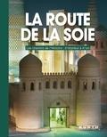 Kunth - La route de la soie - Les chemins de l'histoire : d'Istanbul à Xi'an.