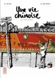 Kunwu Li et Philippe Otié - Une vie chinoise Tome 1 : Le temps du père.