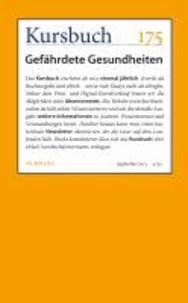 Kursbuch Nr. 175 - Gefährdete Gesundheiten.