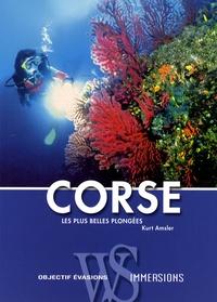 Kurt Amsler - Corse - Les plus belles plongées.