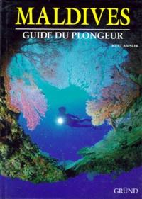 Kurt Amsler - Maldives - Guide du plongeur.