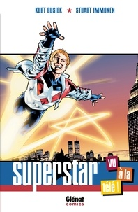 Kurt Busiek et Stuart Immonen - Superstar.