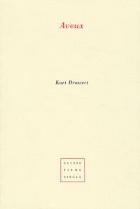 Kurt Drawert - Aveux - Geständnis.