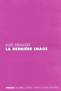 Kurt Drawert - La dernière image.