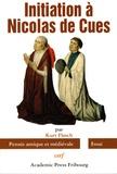 Kurt Flasch - Initiation à Nicolas de Cues.