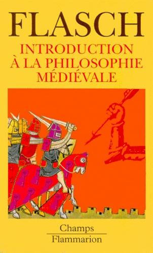 Kurt Flasch - Introduction à la philosophie médiévale.