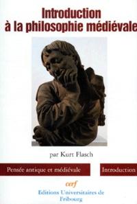 Kurt Flasch - INTRODUCTION A LA PHILOSOPHIE MEDIEVALE.
