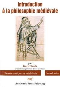 Kurt Flasch - Introduction à la philosophie médiévale.