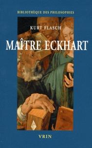 Maître Eckhart- Philosophe du christianisme - Kurt Flasch |