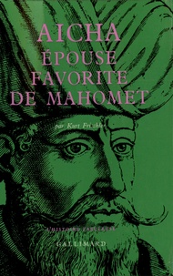 Kurt Frischler - Aicha - Epouse favorite de Mahomet.