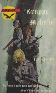 Kurt Gerwitz - Grüppe Mohnke - Les derniers commandos-suicide de la Wehrmacht.